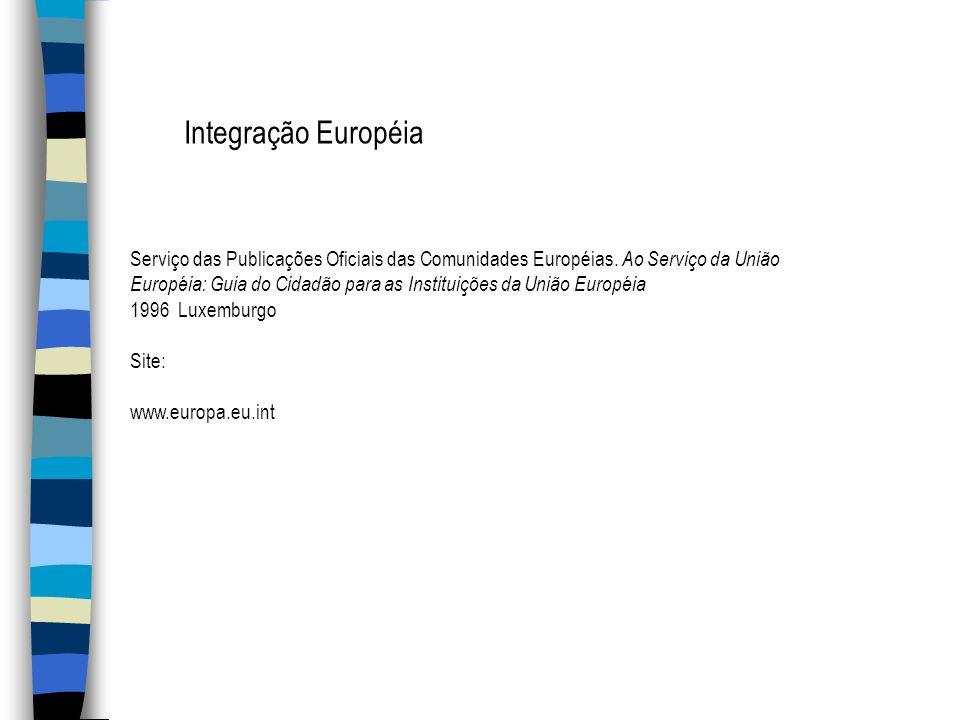 Serviço das Publicações Oficiais das Comunidades Européias. Ao Serviço da União Européia: Guia do Cidadão para as Instituições da União Européia 1996