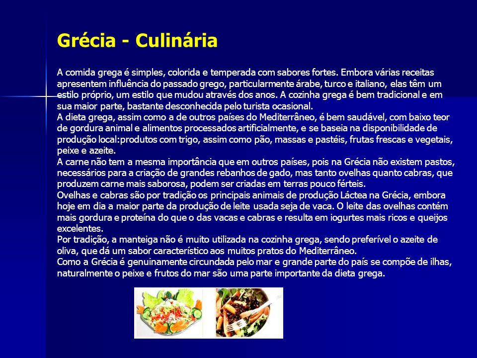 Grécia - Culinária A comida grega é simples, colorida e temperada com sabores fortes. Embora várias receitas apresentem influência do passado grego, p