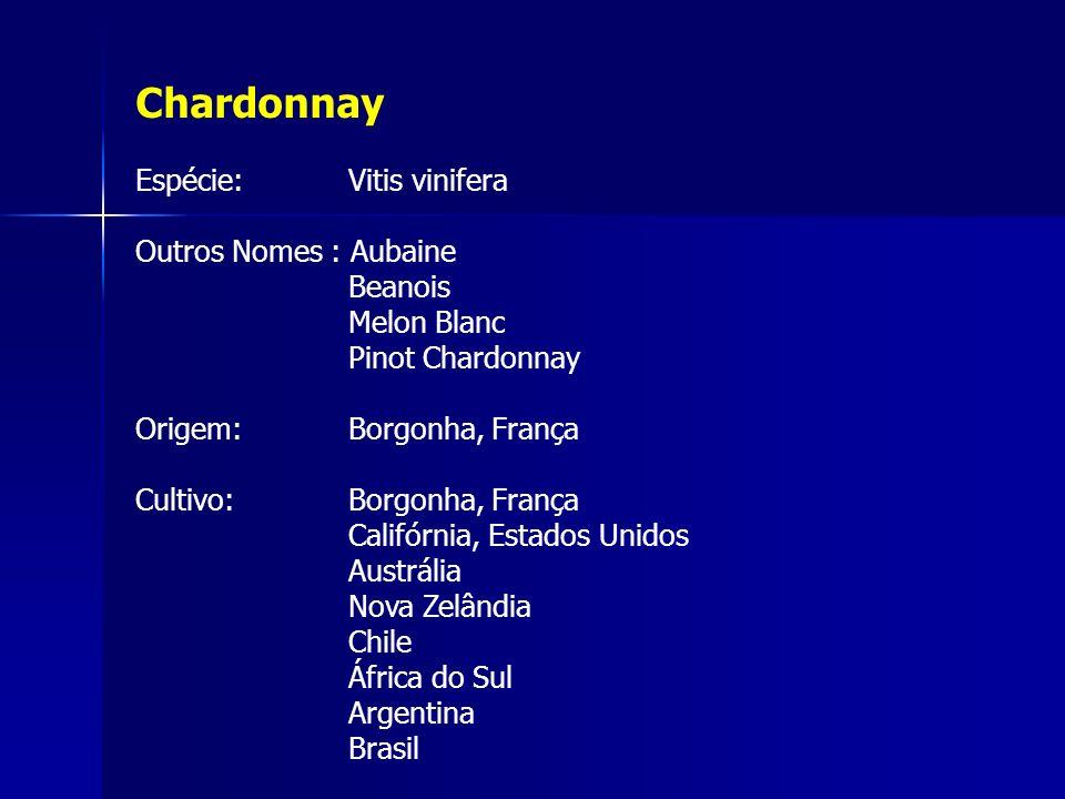 Espécie: Vitis vinifera Outros Nomes : Aubaine Beanois Melon Blanc Pinot Chardonnay Origem:Borgonha, França Cultivo:Borgonha, França Califórnia, Estad