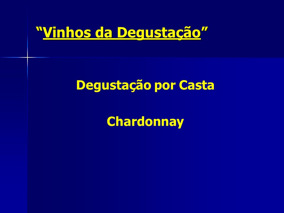 Vinhos da DegustaçãoVinhos da Degustação Degustação por Casta Chardonnay