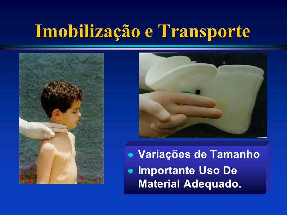 Imobilização e Transporte l Variações de Tamanho l Importante Uso De Material Adequado.