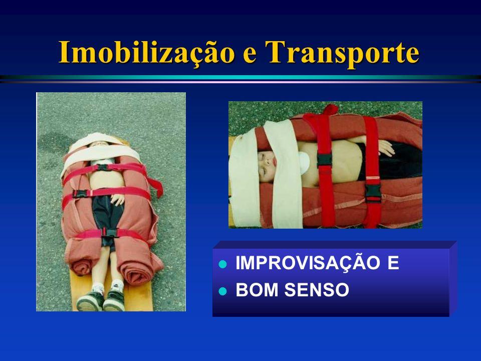 Imobilização e Transporte l IMPROVISAÇÃO E l BOM SENSO