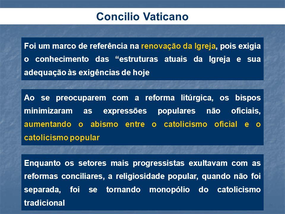 arnaldolemos@uol.com.br Concilio Vaticano Ao se preocuparem com a reforma litúrgica, os bispos minimizaram as expressões populares não oficiais, aumen