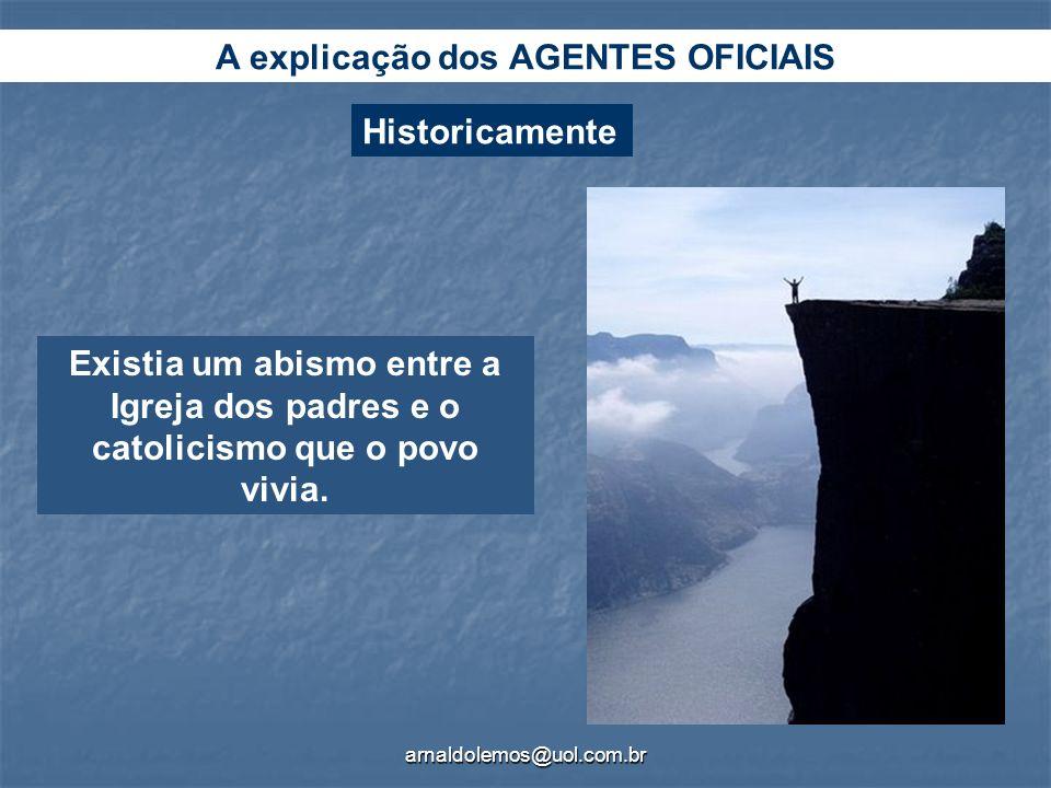 arnaldolemos@uol.com.br Não significa simplesmente uma seqüência histórica ou o fato de que um tenha eliminado o outro.