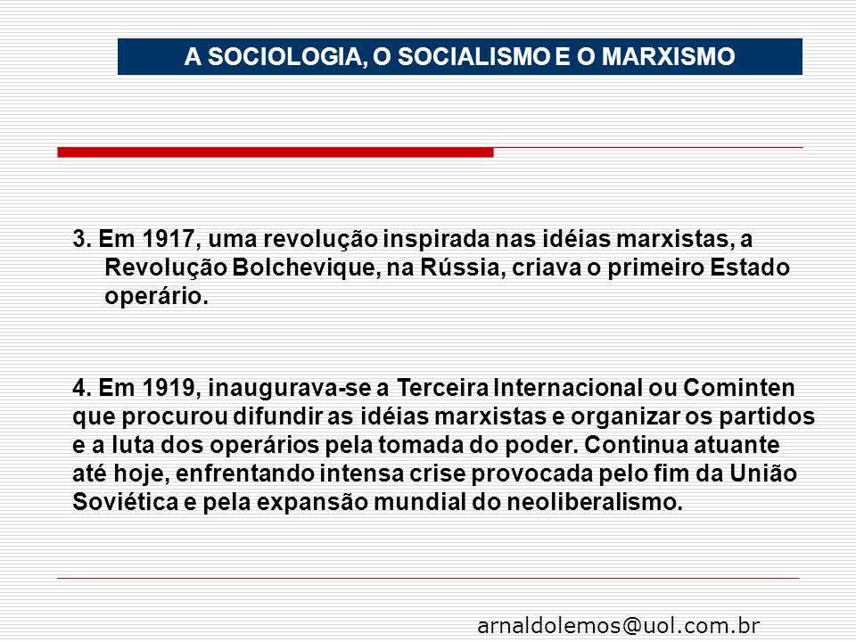 arnaldolemos@uol.com.br 3. Em 1917, uma revolução inspirada nas idéias marxistas, a Revolução Bolchevique, na Rússia, criava o primeiro Estado operári