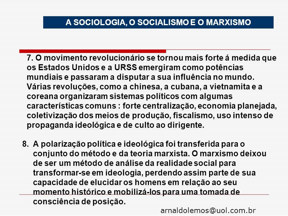 arnaldolemos@uol.com.br 7. O movimento revolucionário se tornou mais forte á medida que os Estados Unidos e a URSS emergiram como potências mundiais e