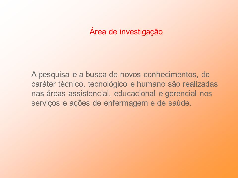 Área Gerencial As ações de enfermagem são realizadas através da gerência dos serviços de enfermagem e dos serviços de saúde (em Instituições Públicas
