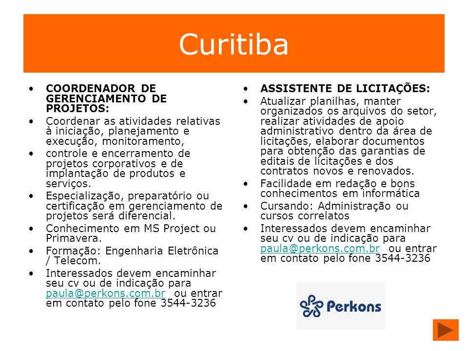 Curitiba COORDENADOR DE GERENCIAMENTO DE PROJETOS: Coordenar as atividades relativas à iniciação, planejamento e execução, monitoramento, controle e e