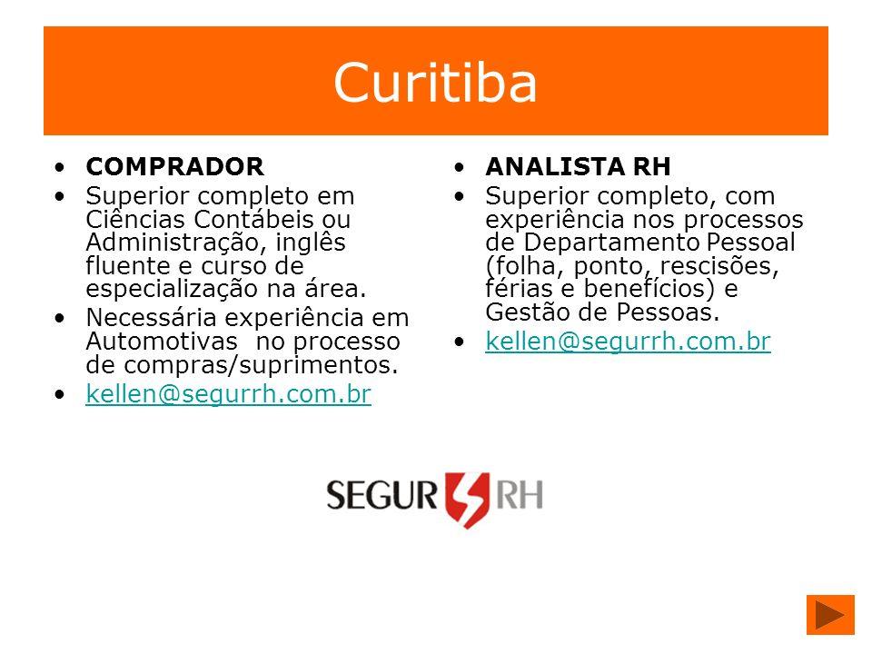 Curitiba COMPRADOR Superior completo em Ciências Contábeis ou Administração, inglês fluente e curso de especialização na área. Necessária experiência