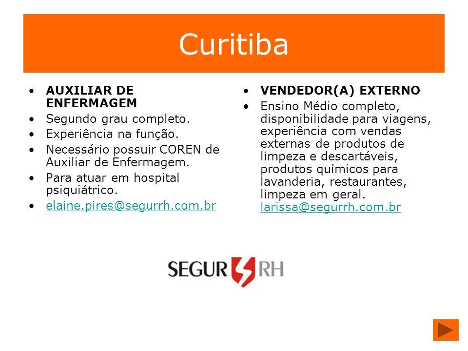 Curitiba AUXILIAR DE ENFERMAGEM Segundo grau completo. Experiência na função. Necessário possuir COREN de Auxiliar de Enfermagem. Para atuar em hospit