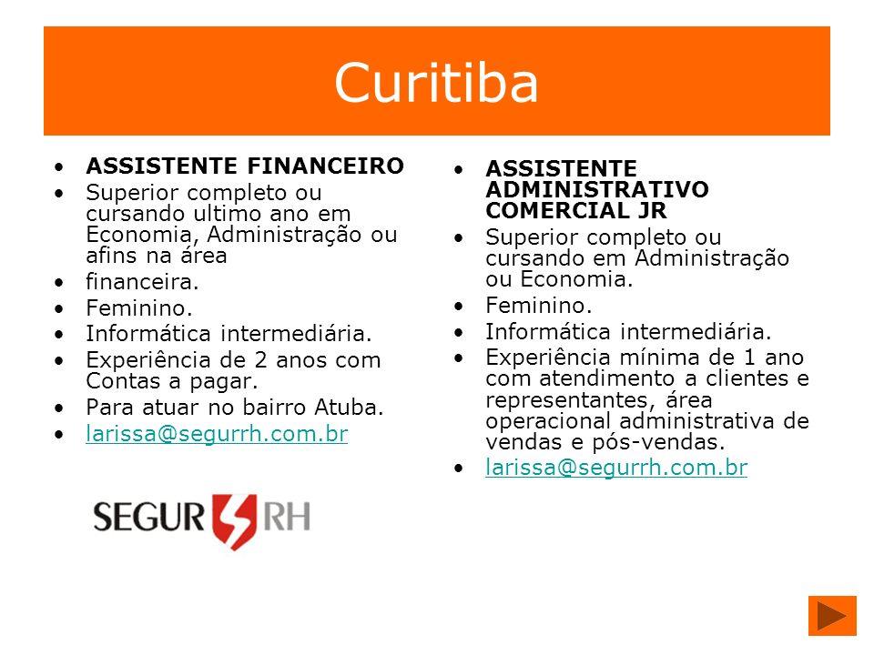 Curitiba ASSISTENTE FINANCEIRO Superior completo ou cursando ultimo ano em Economia, Administração ou afins na área financeira. Feminino. Informática