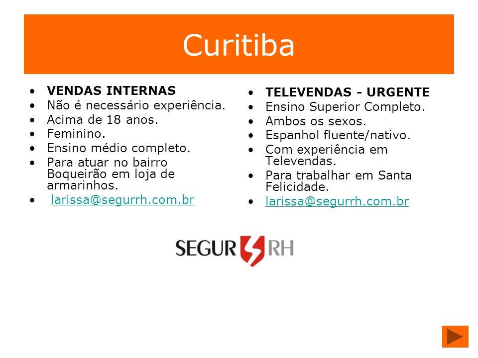 Curitiba VENDAS INTERNAS Não é necessário experiência. Acima de 18 anos. Feminino. Ensino médio completo. Para atuar no bairro Boqueirão em loja de ar