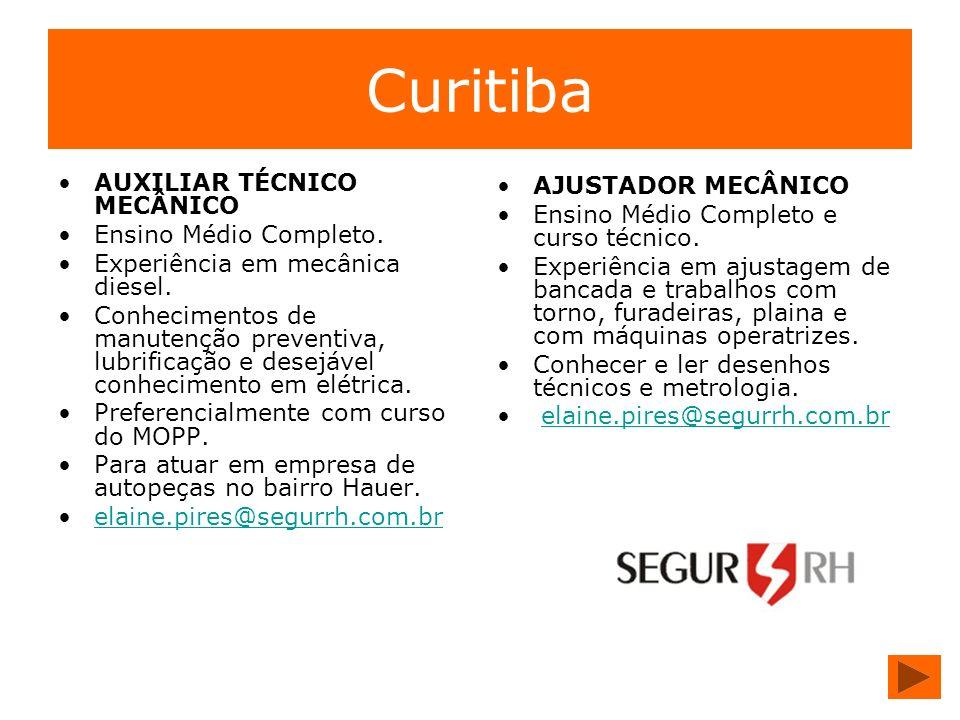 Curitiba AUXILIAR TÉCNICO MECÂNICO Ensino Médio Completo. Experiência em mecânica diesel. Conhecimentos de manutenção preventiva, lubrificação e desej