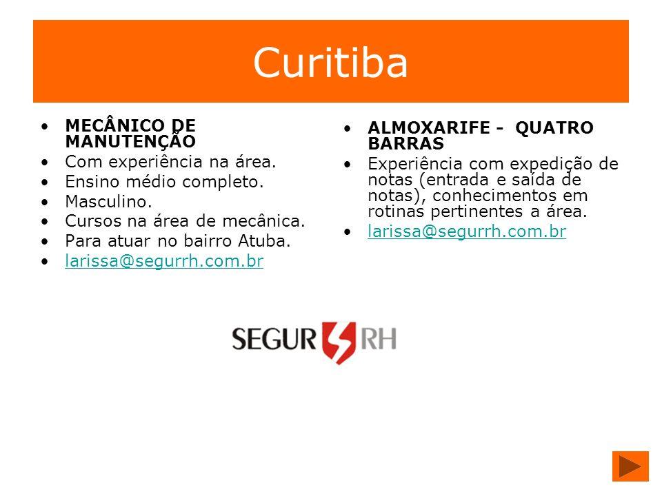 Curitiba MECÂNICO DE MANUTENÇÃO Com experiência na área. Ensino médio completo. Masculino. Cursos na área de mecânica. Para atuar no bairro Atuba. lar