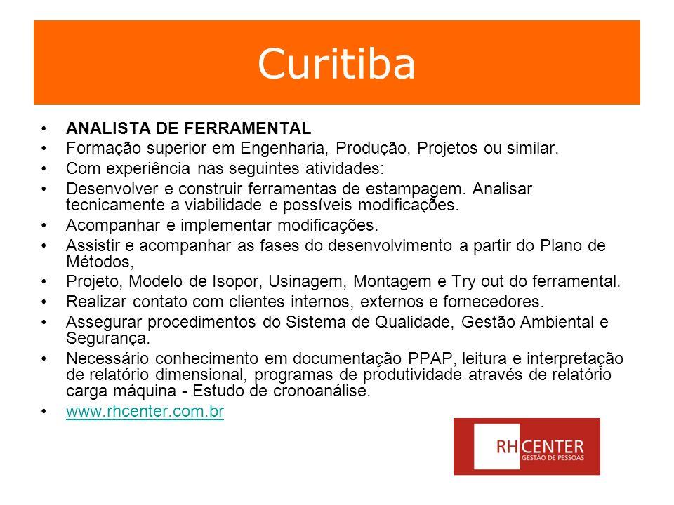 Curitiba ANALISTA DE FERRAMENTAL Formação superior em Engenharia, Produção, Projetos ou similar. Com experiência nas seguintes atividades: Desenvolver