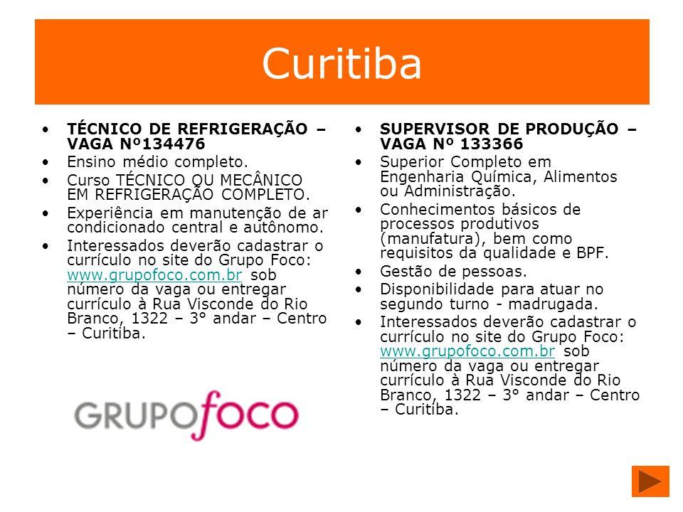 Curitiba TÉCNICO DE REFRIGERAÇÃO – VAGA Nº134476 Ensino médio completo. Curso TÉCNICO OU MECÂNICO EM REFRIGERAÇÃO COMPLETO. Experiência em manutenção