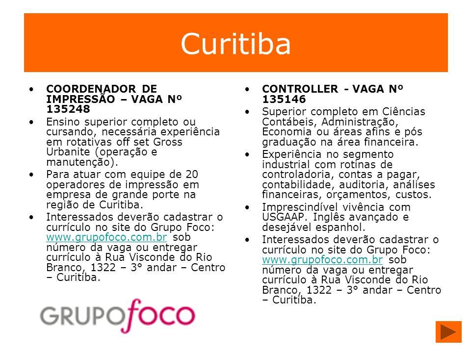 Curitiba COORDENADOR DE IMPRESSÃO – VAGA Nº 135248 Ensino superior completo ou cursando, necessária experiência em rotativas off set Gross Urbanite (o