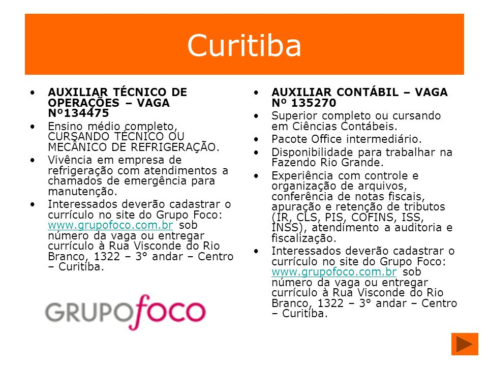 Curitiba AUXILIAR TÉCNICO DE OPERAÇÕES – VAGA Nº134475 Ensino médio completo, CURSANDO TÉCNICO OU MECÂNICO DE REFRIGERAÇÃO. Vivência em empresa de ref
