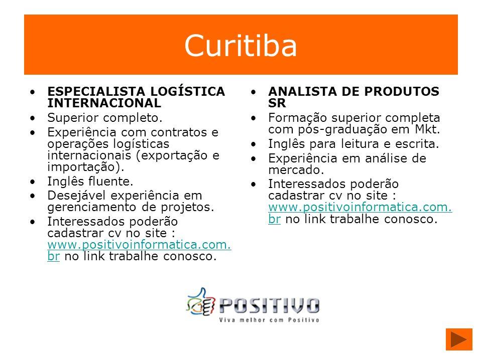 Curitiba ESPECIALISTA LOGÍSTICA INTERNACIONAL Superior completo. Experiência com contratos e operações logísticas internacionais (exportação e importa