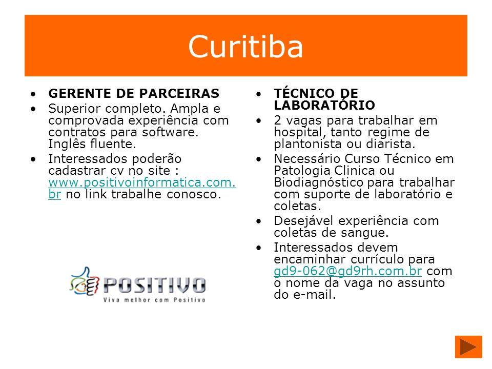 Curitiba GERENTE DE PARCEIRAS Superior completo. Ampla e comprovada experiência com contratos para software. Inglês fluente. Interessados poderão cada