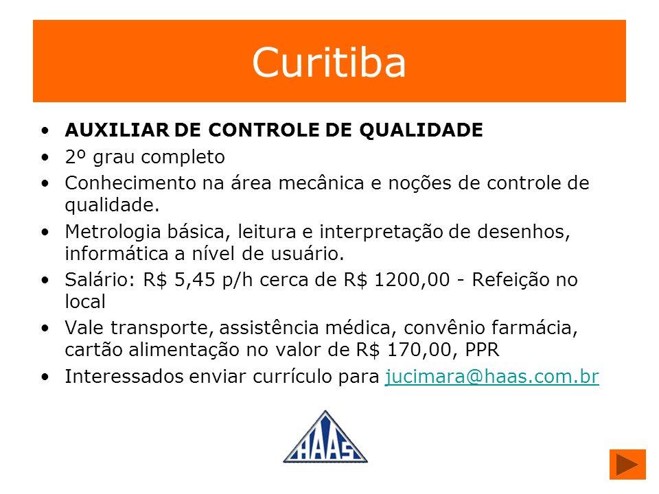 Curitiba AUXILIAR DE CONTROLE DE QUALIDADE 2º grau completo Conhecimento na área mecânica e noções de controle de qualidade. Metrologia básica, leitur
