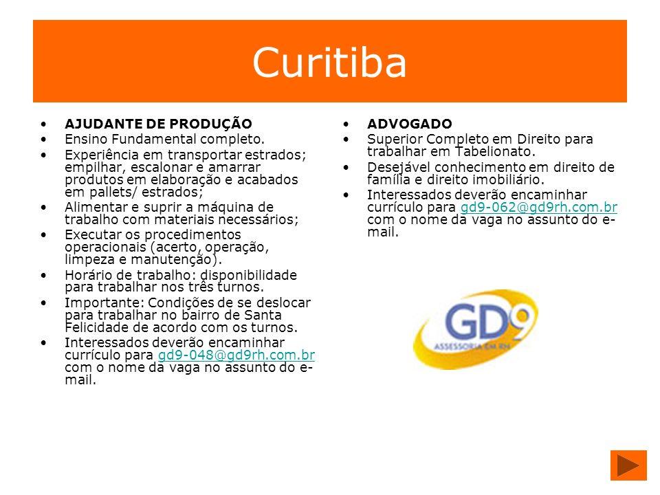 Curitiba AJUDANTE DE PRODUÇÃO Ensino Fundamental completo. Experiência em transportar estrados; empilhar, escalonar e amarrar produtos em elaboração e