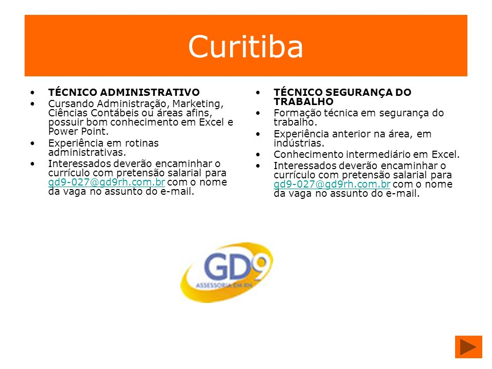 Curitiba TÉCNICO ADMINISTRATIVO Cursando Administração, Marketing, Ciências Contábeis ou áreas afins, possuir bom conhecimento em Excel e Power Point.