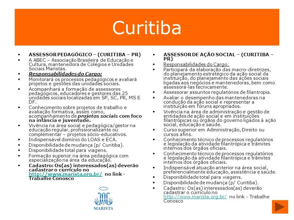 Curitiba ASSESSOR PEDAGÓGICO – (CURITIBA – PR) A ABEC – Associação Brasileira de Educação e Cultura, mantenedora de Colégios e Unidades Sociais Marist
