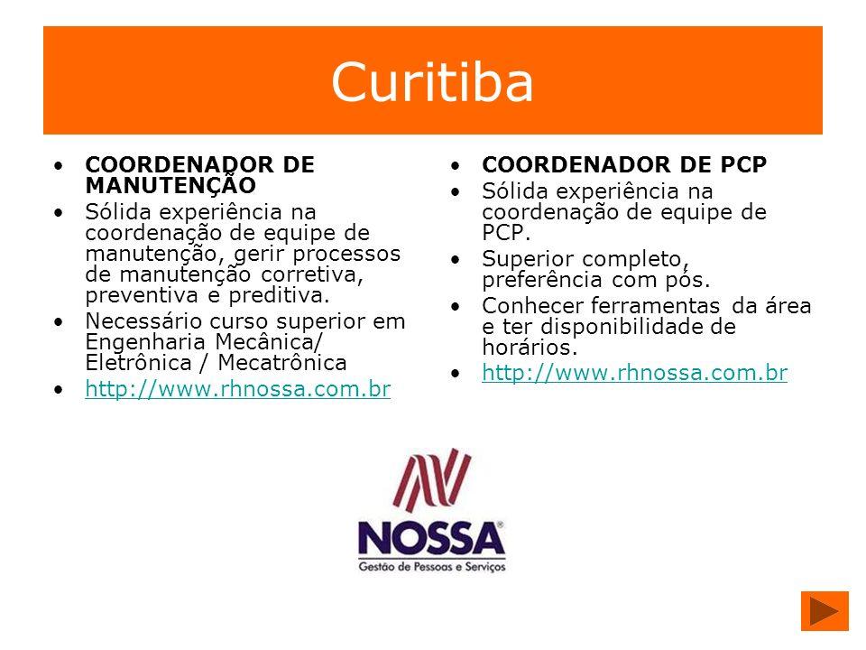 Curitiba COORDENADOR DE MANUTENÇÃO Sólida experiência na coordenação de equipe de manutenção, gerir processos de manutenção corretiva, preventiva e pr