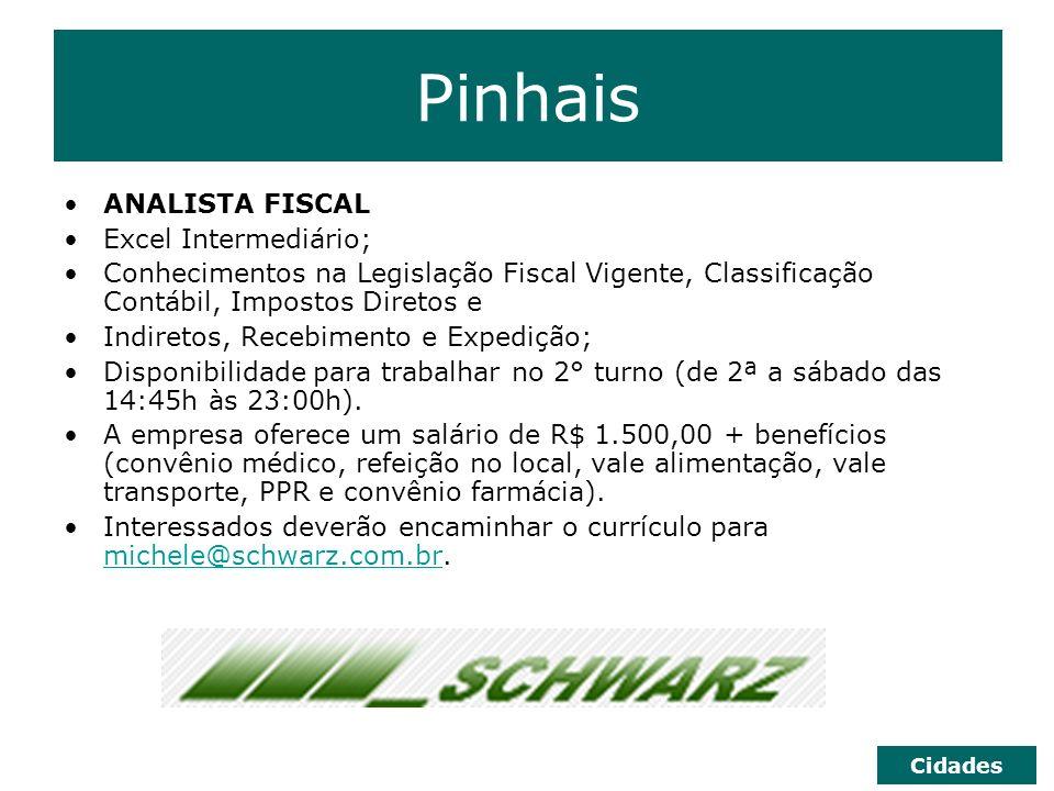Pinhais ANALISTA FISCAL Excel Intermediário; Conhecimentos na Legislação Fiscal Vigente, Classificação Contábil, Impostos Diretos e Indiretos, Recebim