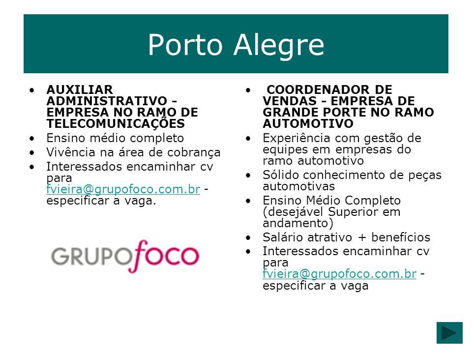 Porto Alegre AUXILIAR ADMINISTRATIVO - EMPRESA NO RAMO DE TELECOMUNICAÇÕES Ensino médio completo Vivência na área de cobrança Interessados encaminhar