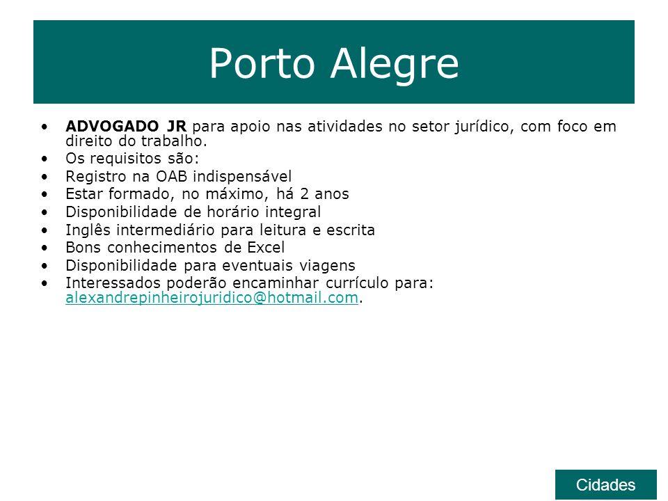 Porto Alegre ADVOGADO JR para apoio nas atividades no setor jurídico, com foco em direito do trabalho. Os requisitos são: Registro na OAB indispensáve