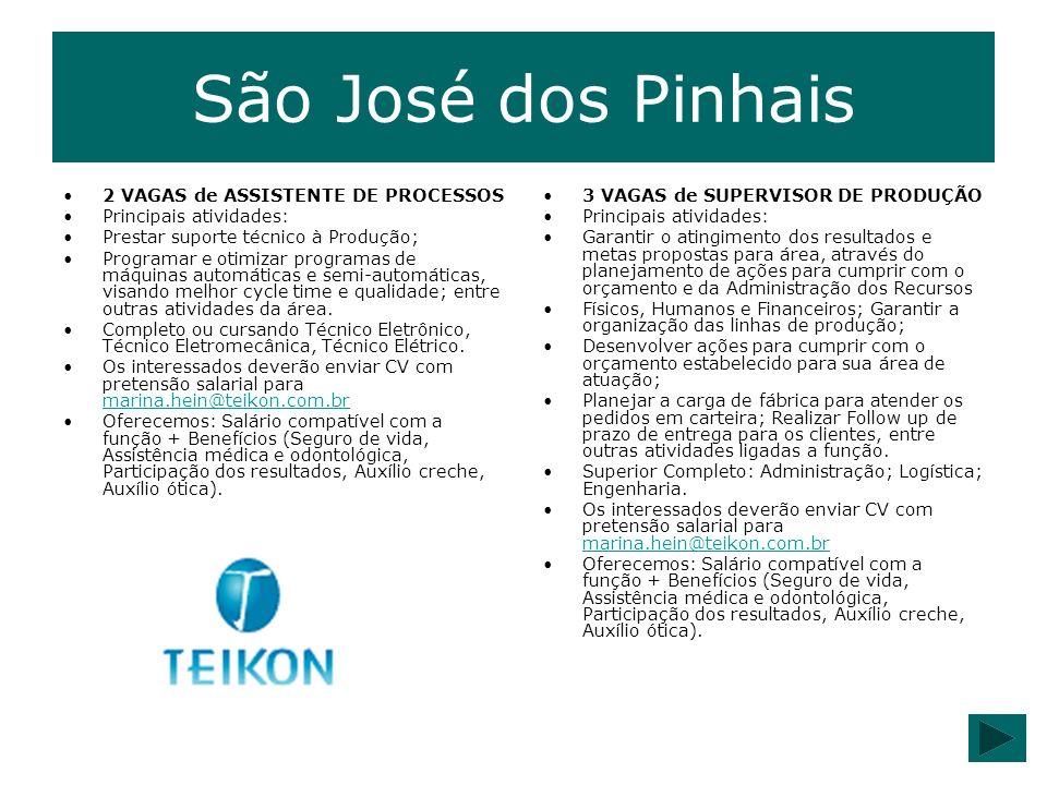 São José dos Pinhais 2 VAGAS de ASSISTENTE DE PROCESSOS Principais atividades: Prestar suporte técnico à Produção; Programar e otimizar programas de m