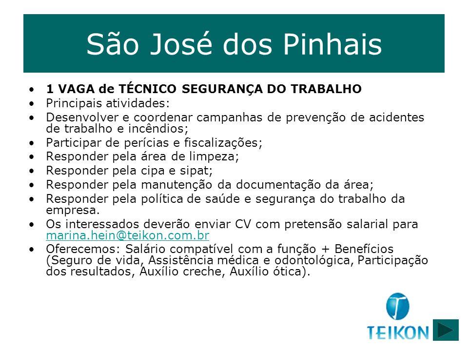 São José dos Pinhais 1 VAGA de TÉCNICO SEGURANÇA DO TRABALHO Principais atividades: Desenvolver e coordenar campanhas de prevenção de acidentes de tra