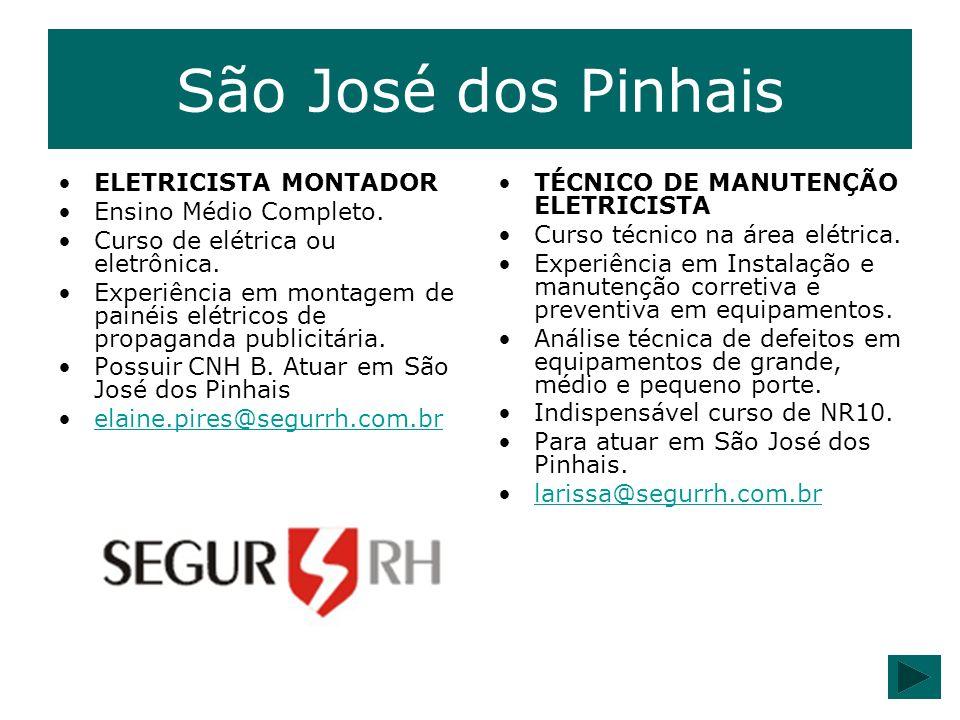 São José dos Pinhais ELETRICISTA MONTADOR Ensino Médio Completo. Curso de elétrica ou eletrônica. Experiência em montagem de painéis elétricos de prop