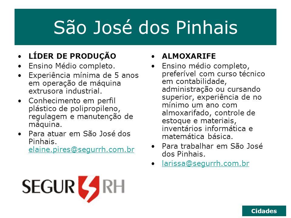 São José dos Pinhais LÍDER DE PRODUÇÃO Ensino Médio completo. Experiência mínima de 5 anos em operação de máquina extrusora industrial. Conhecimento e