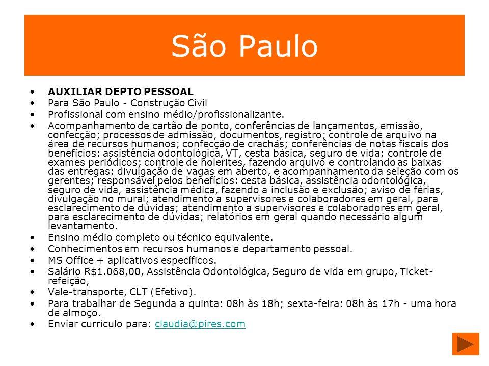 São Paulo AUXILIAR DEPTO PESSOAL Para São Paulo - Construção Civil Profissional com ensino médio/profissionalizante. Acompanhamento de cartão de ponto