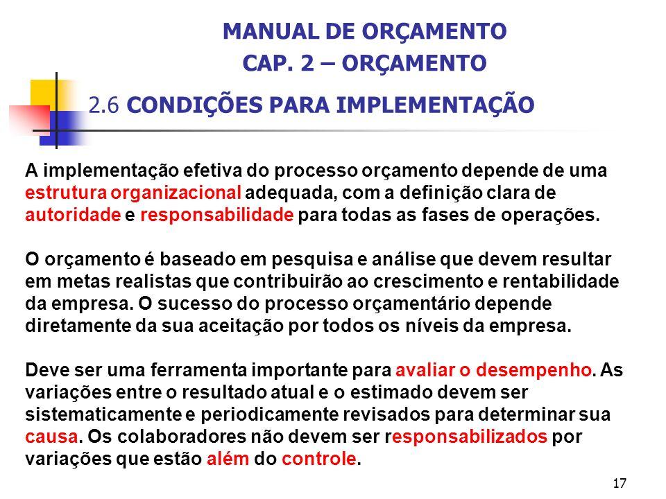 17 A implementação efetiva do processo orçamento depende de uma estrutura organizacional adequada, com a definição clara de autoridade e responsabilid