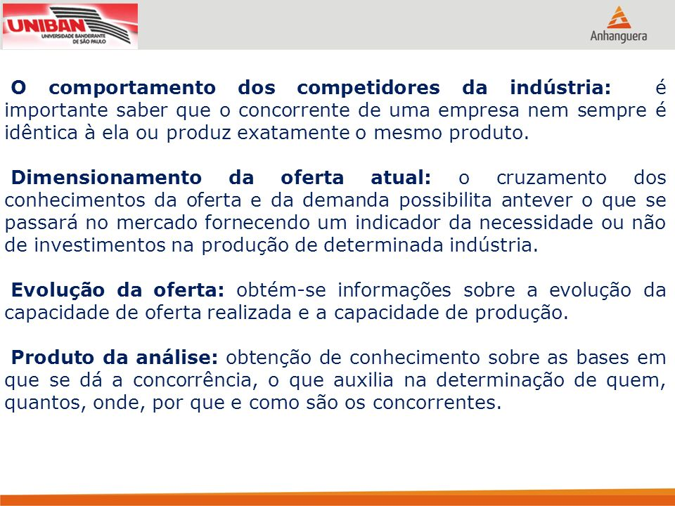 Sistema de valor: utilizado para a empresa entender sua posição em custos e identificar os diversos meios que poderão ser empregados para a implementação de sua estratégia comercial.