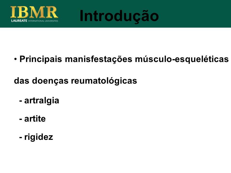 Principais manisfestações músculo-esqueléticas das doenças reumatológicas - artralgia - artite - rigidez Introdução