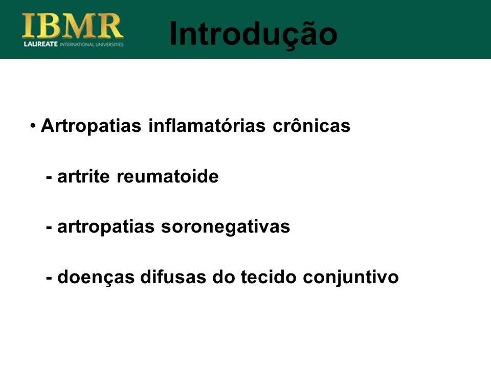 Artropatias inflamatórias crônicas - artrite reumatoide - artropatias soronegativas - doenças difusas do tecido conjuntivo Introdução