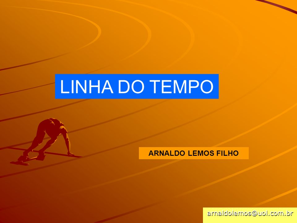 arnaldolemos@uol.com.br LINHA DO TEMPO ARNALDO LEMOS FILHO