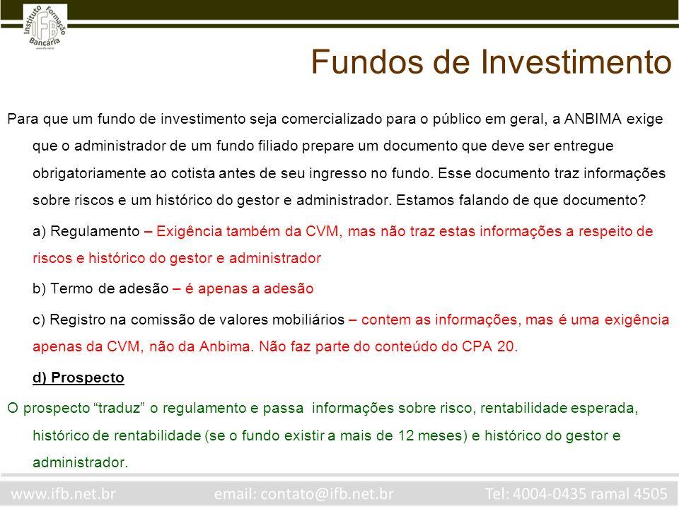 Para que um fundo de investimento seja comercializado para o público em geral, a ANBIMA exige que o administrador de um fundo filiado prepare um docum