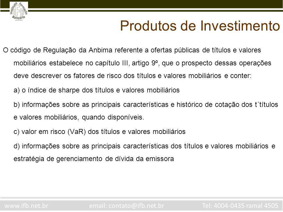 O código de Regulação da Anbima referente a ofertas públicas de títulos e valores mobiliários estabelece no capítulo III, artigo 9º, que o prospecto d