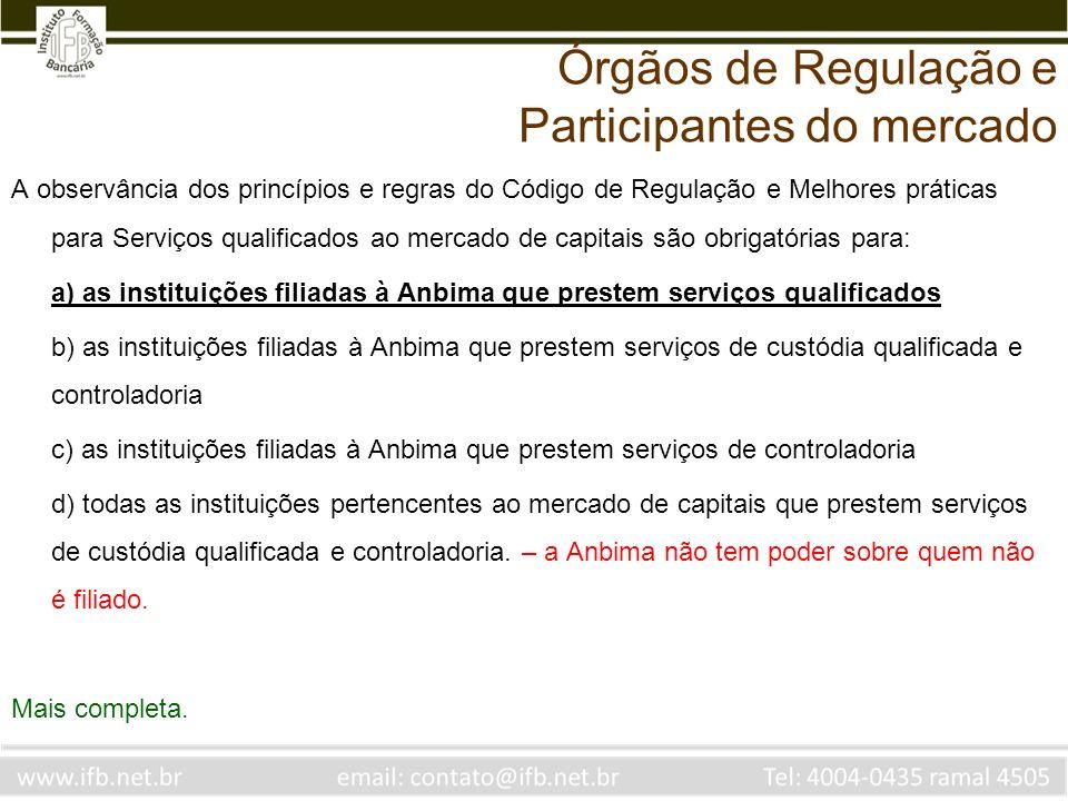 A observância dos princípios e regras do Código de Regulação e Melhores práticas para Serviços qualificados ao mercado de capitais são obrigatórias pa