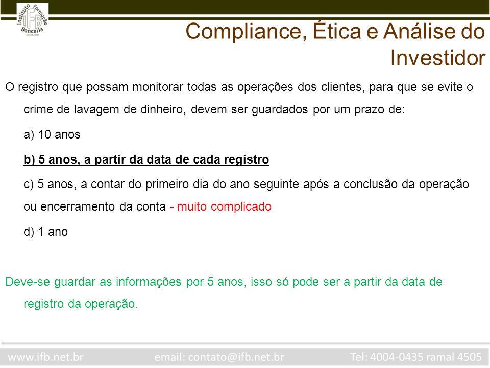 O registro que possam monitorar todas as operações dos clientes, para que se evite o crime de lavagem de dinheiro, devem ser guardados por um prazo de