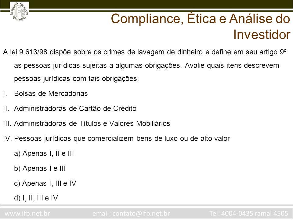 A lei 9.613/98 dispõe sobre os crimes de lavagem de dinheiro e define em seu artigo 9º as pessoas jurídicas sujeitas a algumas obrigações. Avalie quai