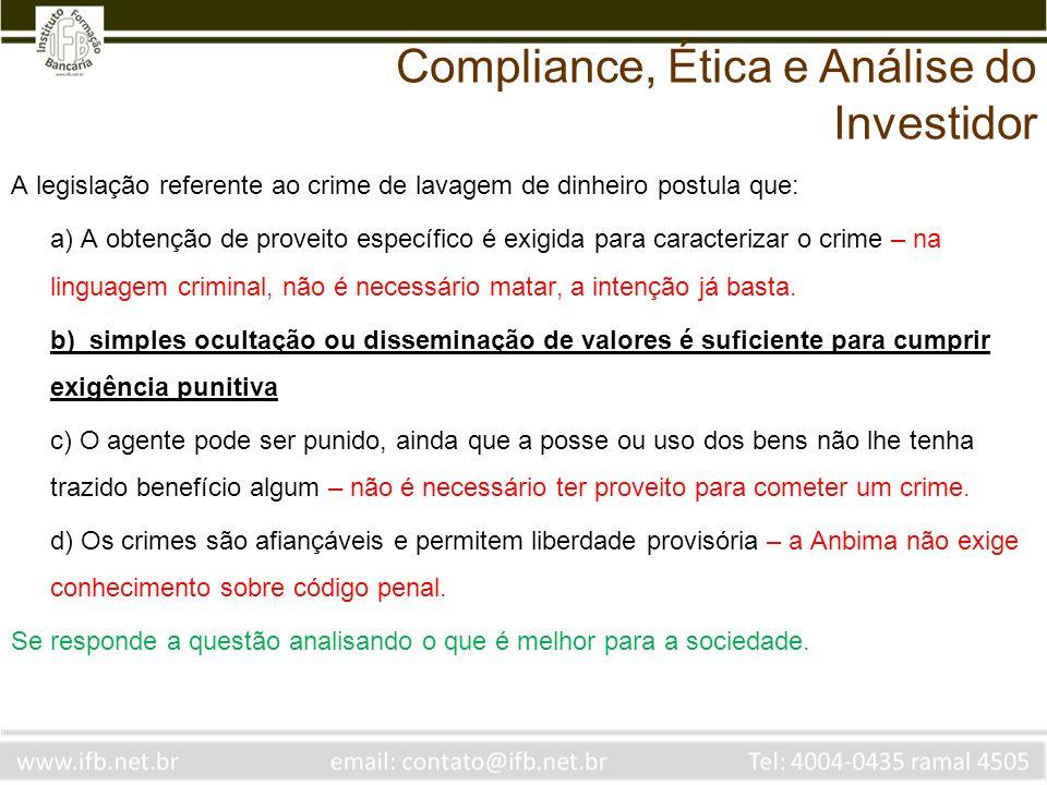 A legislação referente ao crime de lavagem de dinheiro postula que: a) A obtenção de proveito específico é exigida para caracterizar o crime – na ling