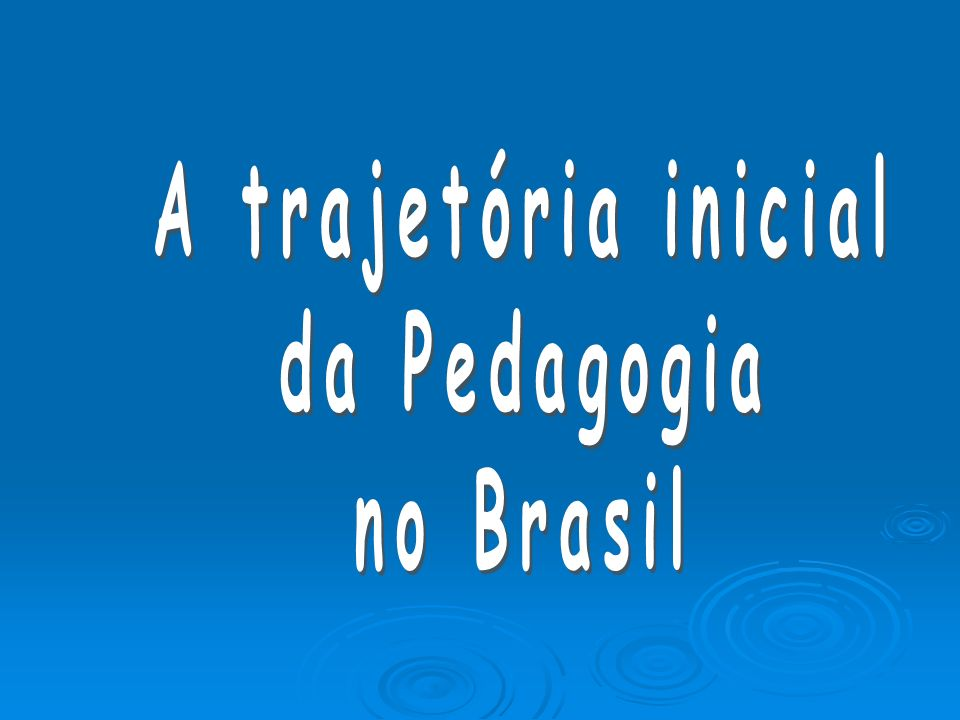 A concepção pedagógica tradicional religiosa (1549-1759) A pedagogia católica chegou através da pedagogia brasílica e depois, na versão do Ratio Studiorum.