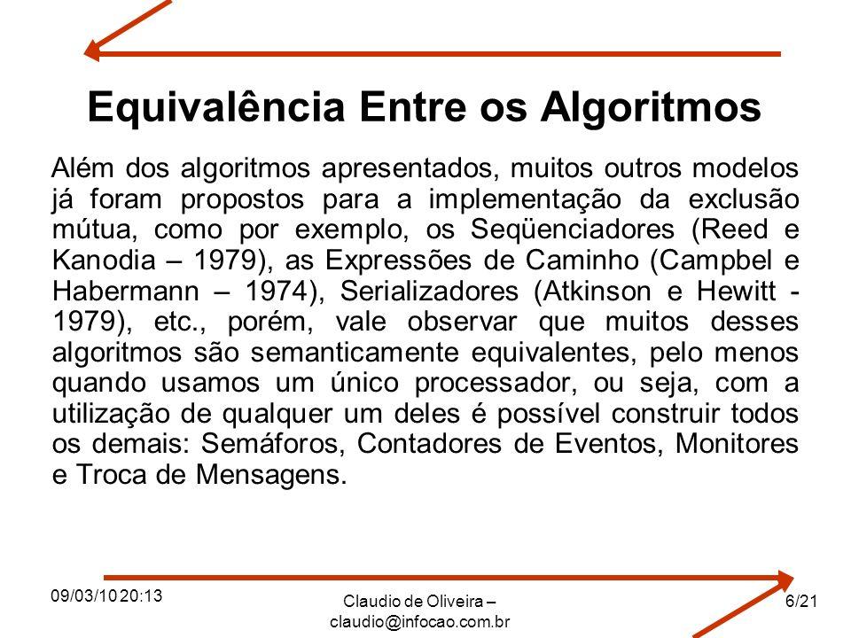 09/03/10 20:13 Claudio de Oliveira – claudio@infocao.com.br Compiladores Um compilador é um programa de computador que, a partir de um código fonte escrito em uma linguagem compilada, cria um programa semanticamente equivalente, porém escrito em outra linguagem, código objeto.